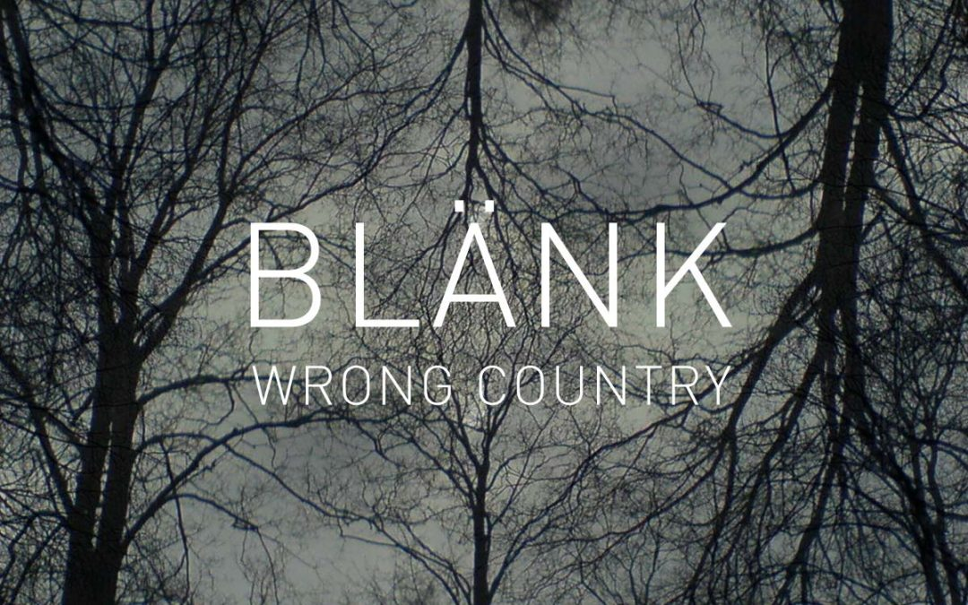 Blänk / Wrong Country