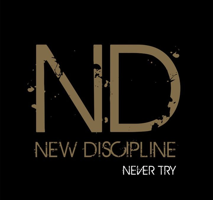 New Discipline / Never Try